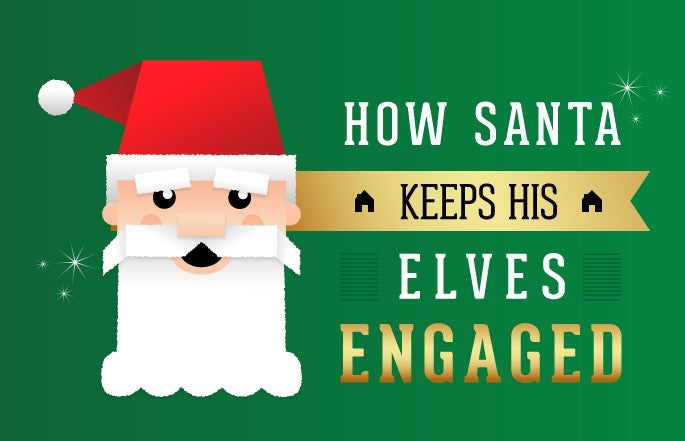How Santa Keeps His Elves Engaged