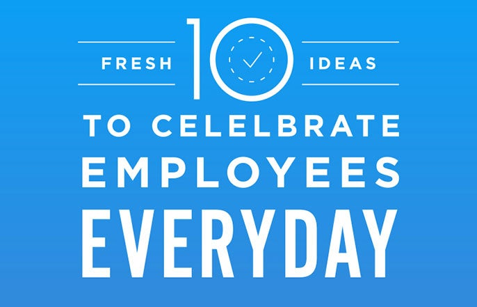 10 Fresh Ideas to Celebrate Employees Everyday