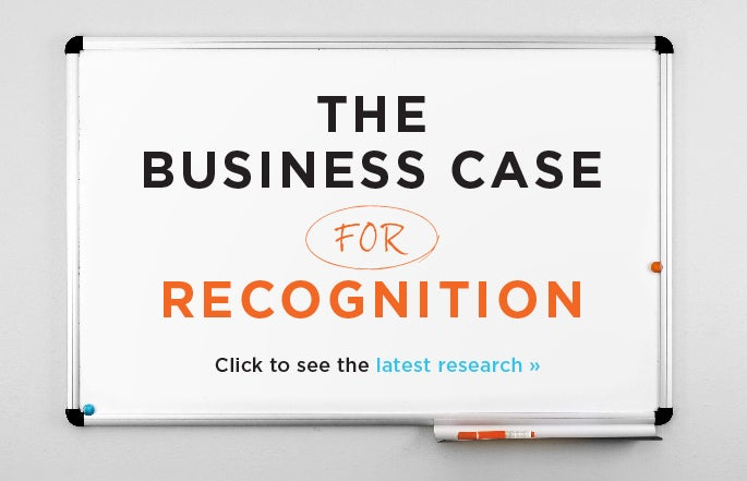 The Business Case For Recognition