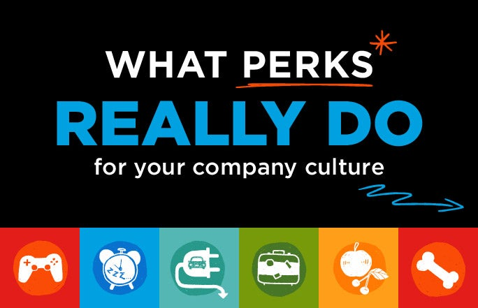 What Work Perks Really Do