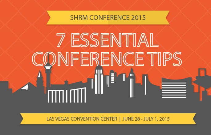 SHRM 2015 - 7 Essential Conference Tips