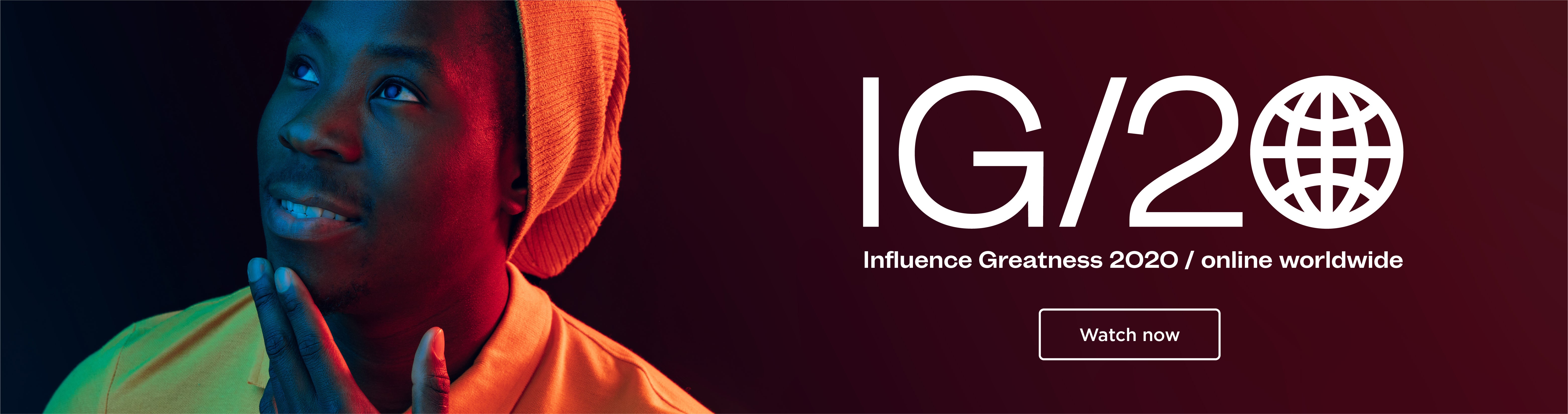 Influence Greatness 2020 online worldwide. Watch now until the end of 2020!