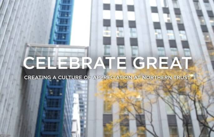 Celebrate Great: Northern Trust's Culture of Appreciation